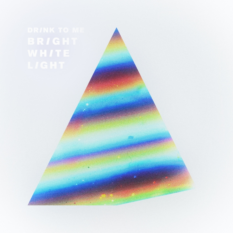 Drink to me - Bright white light recensione
